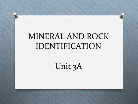 MINERAL AND ROCK IDENTIFICATION Unit 3A. AMETHYST (QUARTZ) Category: Mineral.