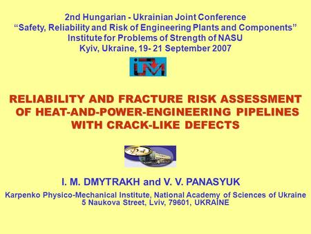 I. M. DMYTRAKH and V. V. PANASYUK Karpenko Physico-Mechanical Institute, National Academy of Sciences of Ukraine 5 Naukova Street, Lviv, 79601, UKRAINE.