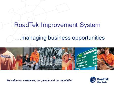 RoadTek Improvement System ….managing business opportunities.