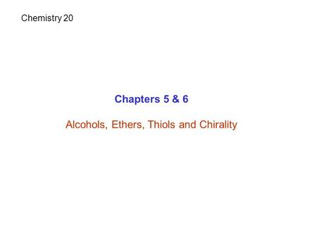 Alcohols, Ethers, Thiols and Chirality