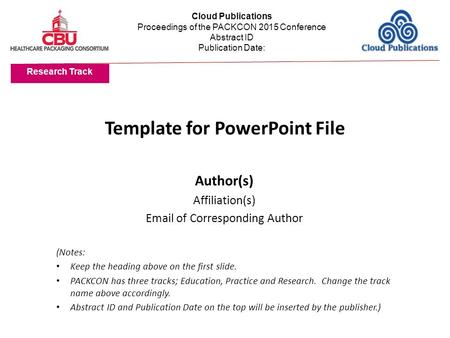 Template for PowerPoint File Author(s) Affiliation(s) Email of Corresponding Author (Notes: Keep the heading above on the first slide. PACKCON has three.