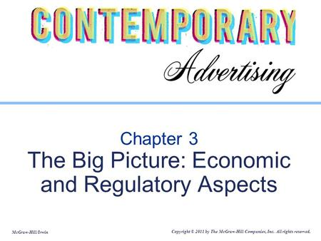 McGraw-Hill/Irwin Copyright © 2011 by The McGraw-Hill Companies, Inc. All rights reserved. Chapter 3 The Big Picture: Economic and Regulatory Aspects.