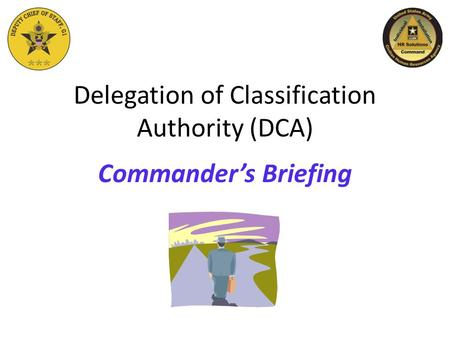 Delegation of Classification Authority (DCA)