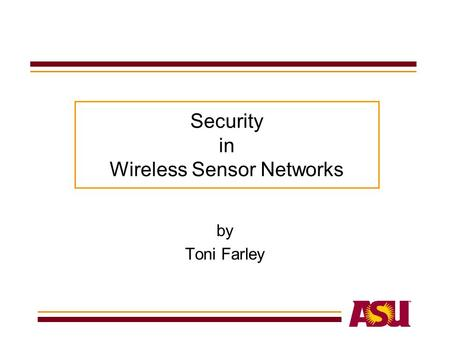 Security in Wireless Sensor Networks by Toni Farley.