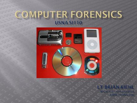  Forensics  Application of scientific knowledge to a problem  Computer Forensics  Application of the scientific method in reconstructing a sequence.
