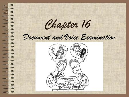 Chapter 16 Document and Voice Examination Document Examination.