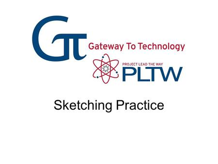 Sketching Practice Sketching Practice Gateway To Technology®