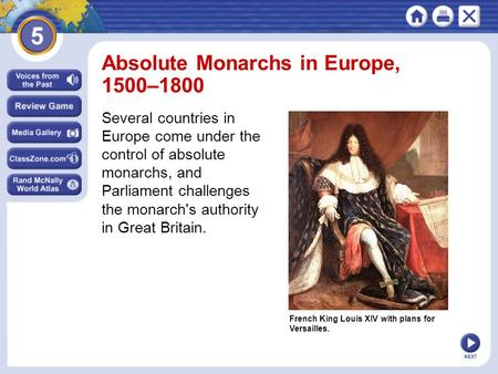 NEXT French King Louis XIV with plans for Versailles. Absolute Monarchs in Europe, 1500–1800 Several countries in Europe come under the control of absolute.