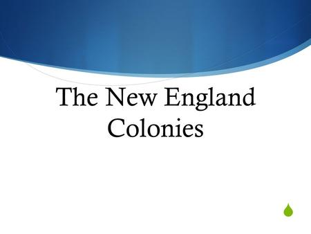  The New England Colonies PLYMOUTH/NEW ENGLAND. New England Colonies, 1650.