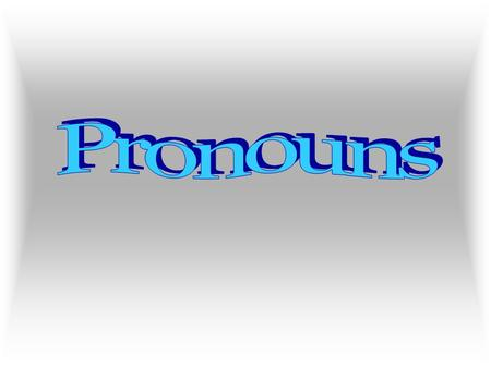 A pronoun is a word used in place of a noun or another pronoun.