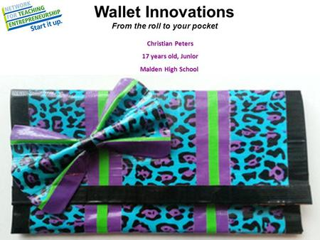Wallet Innovations From the roll to your pocket Christian Peters Christian Peters 17 years old, Junior 17 years old, Junior Malden High School Malden High.