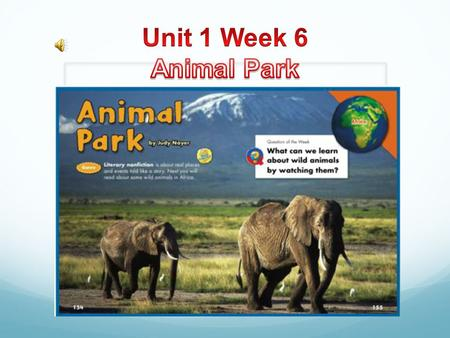 Unit 1 Week 6 Animal Park.