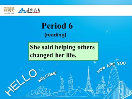 Period 6 (reading) She said helping others changed her life.