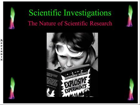 Scientific Investigations The Nature of Scientific Research.