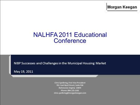 NIBP Successes and Challenges in the Municipal Housing Market May 19, 2011 NALHFA 2011 Educational Conference Chris Spelbring, First Vice President 951.