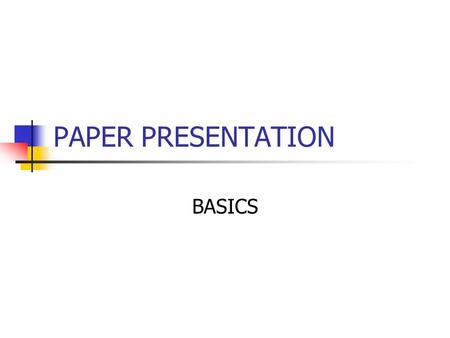 PAPER PRESENTATION BASICS. INDEX I. TYPE II. FORMAT i. Abstract ii. Introduction iii. Line diagram iv. Working v. Quantitative facts vi. Analysis and.