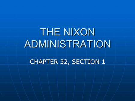 THE NIXON ADMINISTRATION CHAPTER 32, SECTION 1. IMPORTANT TERMS RICHARD M. NIXON RICHARD M. NIXON NEW FEDERALISM NEW FEDERALISM REVENUE SHARING REVENUE.