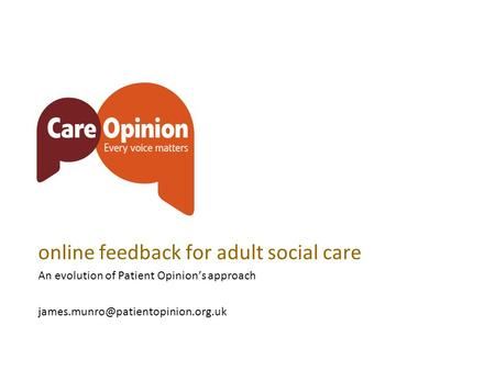 Online feedback for adult social care An evolution of Patient Opinion's approach