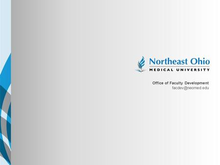 NEOMED TEMPLATE Office of Faculty Development