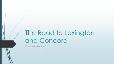 The Road to Lexington and Concord Chapter 6, Section 3.
