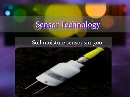 Soil moisture sensor sm-300. Contents Introduction Features SM300 working procedure Installation Calibration Specification.