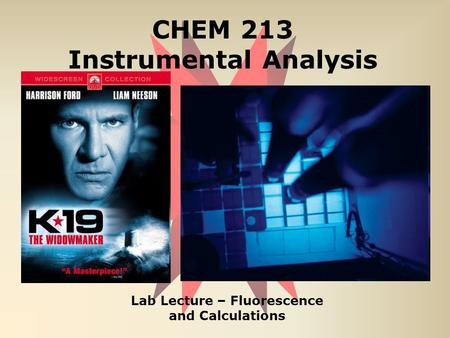 CHEM 213 Instrumental Analysis Lab Lecture – Fluorescence and Calculations.
