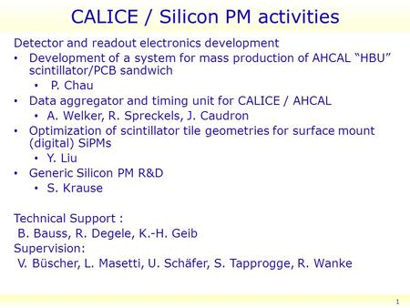 "CALICE / Silicon PM activities Detector and readout electronics development Development of a system for mass production of AHCAL ""HBU"" scintillator/PCB."