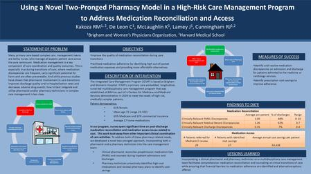 Using a Novel Two-Pronged Pharmacy Model in a High-Risk Care Management Program to Address Medication Reconciliation and Access Kakoza RM 1, 2, De Leon.