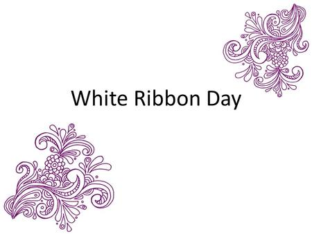 White Ribbon Day. Listen, God, to my prayer, Do not hide from my pleading; Hear me and give answer.