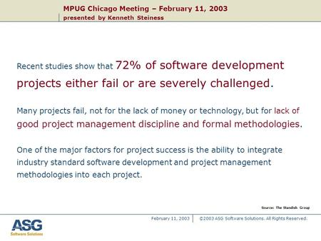 ©2003 ASG Software Solutions. All Rights Reserved. MPUG Chicago Meeting – February 11, 2003 presented by Kenneth Steiness February 11, 2003 Recent studies.