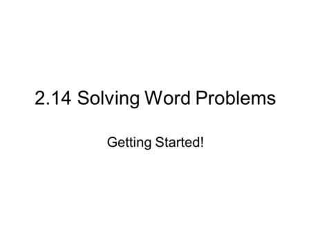 "2.14 Solving Word Problems Getting Started!. There's an amazing fact about a certain number. This fact is called ""the four 4's."" Using the number, you."
