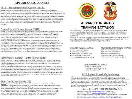 SPECIAL SKILLS COURSES ADVANCED INFANTRY TRAINING BATTALION