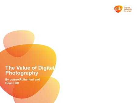 The Value of Digital Photography By Louise Rutherford and Dean Hatt.