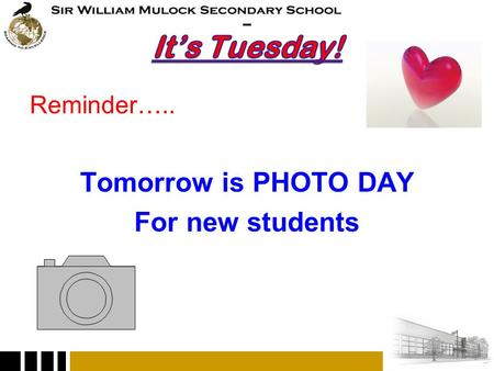 Reminder….. Tomorrow is PHOTO DAY For new students.