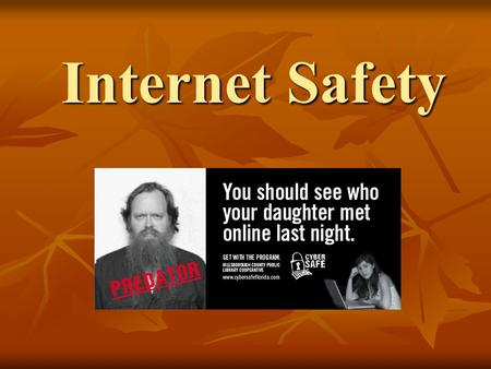 Internet Safety. Sexual Predators Sexual Predators Harmful images – disturbing, overly graphic, explicit Harmful images – disturbing, overly graphic,
