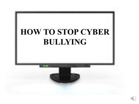 HOW TO STOP CYBER BULLYING Cyber-Bullying Cyber-bullying: Bullying that takes place in an electronic format. Examples of cyberbullying include: - mean.