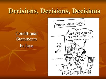 Decisions, Decisions, Decisions Conditional Statements In Java.