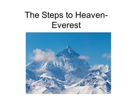 The Steps to Heaven-Everest