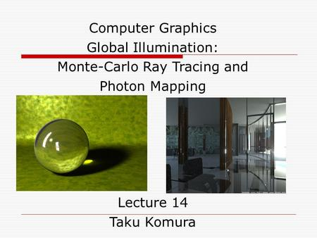 Monte-Carlo Ray Tracing and