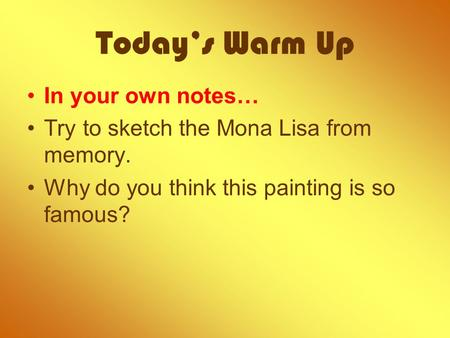 Today's Warm Up In your own notes…