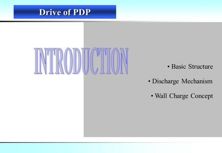Basic Structure Discharge Mechanism Wall Charge Concept Drive of PDP.