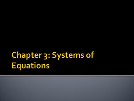  Systems of equations- two equations together  A solution of a system of equations is an ordered pair that satisfies both equations  Consistent- the.