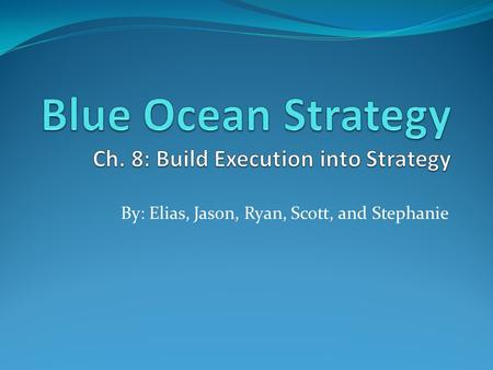 Blue Ocean Strategy Ch. 8: Build Execution into Strategy