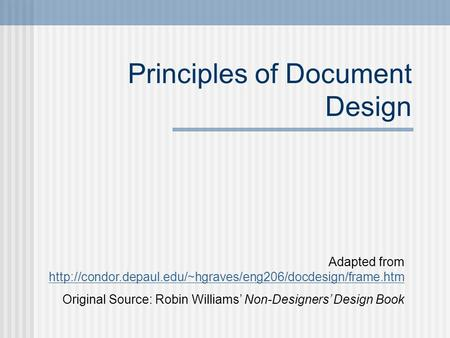 Principles of Document Design Adapted from