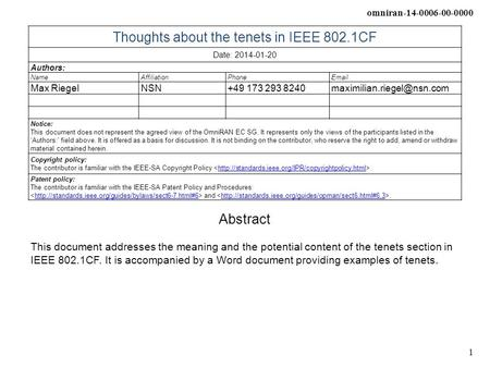 Omniran-14-0006-00-0000 1 Thoughts about the tenets in IEEE 802.1CF Date: 2014-01-20 Authors: NameAffiliationPhone Max RiegelNSN+49 173 293