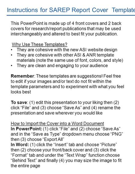 Instructions for SAREP Report Cover Template This PowerPoint is made up of 4 front covers and 2 back covers for research/report publications that may be.