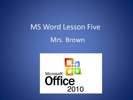 MS Word Lesson Five Mrs. Brown. Bell Ringer What is the computer clock ?