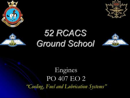"52 RCACS Ground School Engines PO 407 EO 2 ""Cooling, Fuel and Lubrication Systems"""