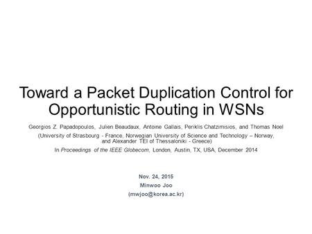 Toward a Packet Duplication Control for Opportunistic Routing in WSNs Georgios Z. Papadopoulos, Julien Beaudaux, Antoine Gallais, Periklis Chatzimisios,