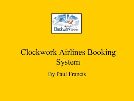 Clockwork Airlines Booking System By Paul Francis.